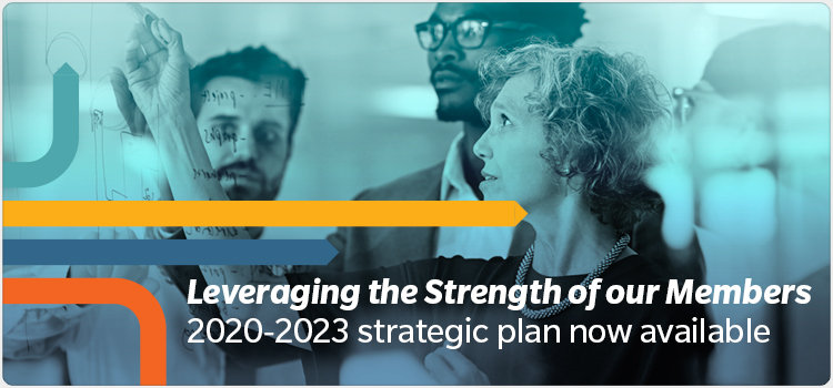 Leveraging the Strength of our Members 2020-2023 strategic plan now available
