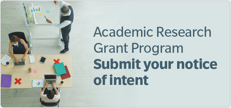 Academic Research Grant Program Submit your notice of intent