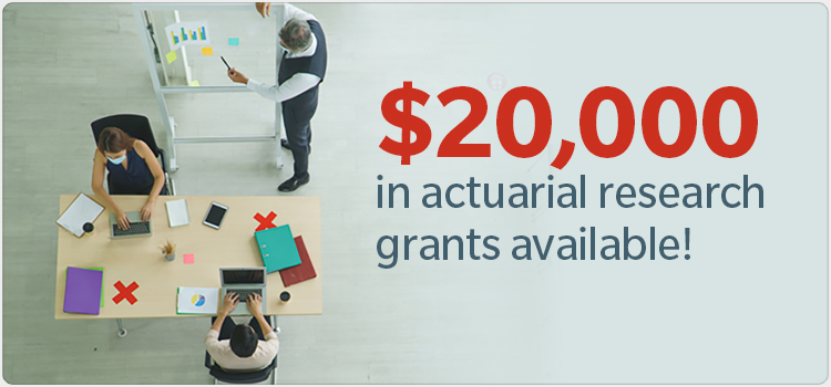$20,000 in actuarial research grants available!