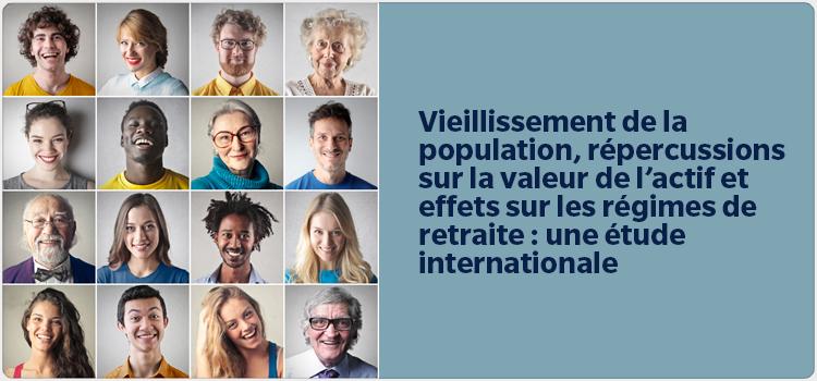 Vieillissement de la population, répercussions sur la valeur de l'actif et effets sur les régimes de retraite : une étude internationale