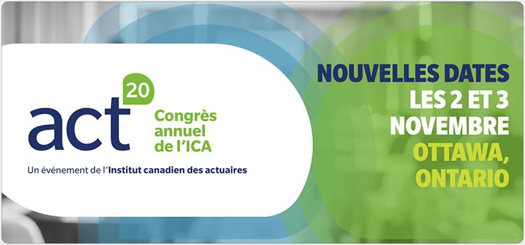 act20 Congrèsannuel de l'ICA - Un événement de l'Institut canadien des actuaires