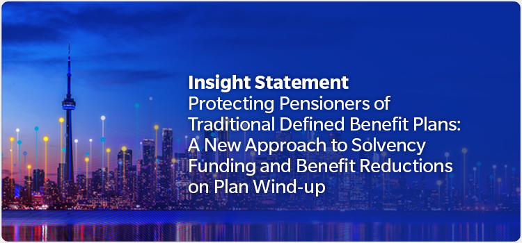 Protecting Pensioners of Traditional Defined Benefit Plans: A New Approach to Solvency Funding and Benefit Reductions on Plan Wind-up