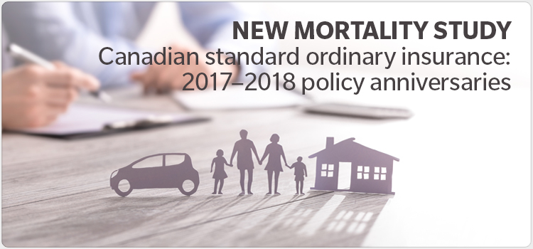 NEW MORTALITY STUDY Canadian standard ordinary insurance: 2017–2018 policy anniversaries
