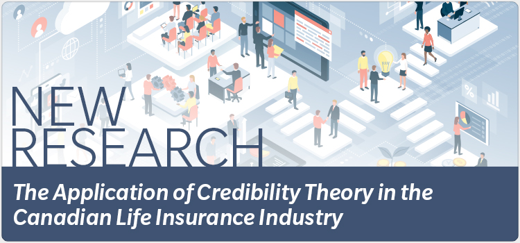 NEW RESEARCH The Application of Credibility Theory in the Canadian Life Insurance Industry