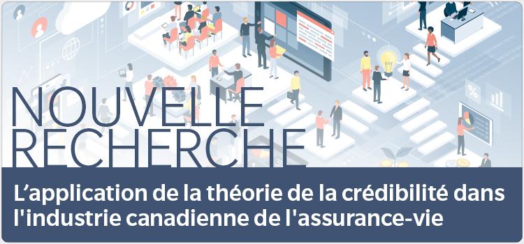 L'application de la théorie de la crédibilité dans l'industrie canadienne de l'assurance-vie
