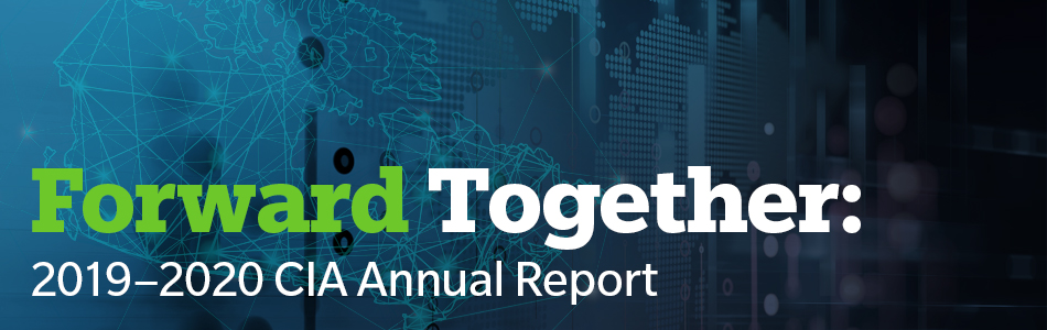 Forward Together: Read the 2019–2020 CIA Annual Report